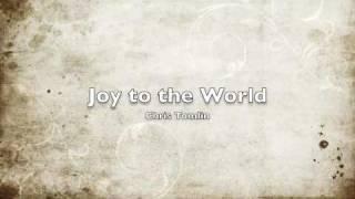 Joy to the World Chris Tomlin