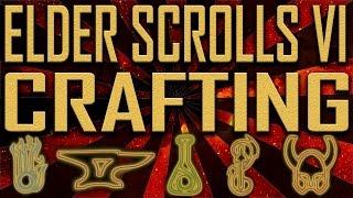 Crafting - Elder Scrolls VI - Improvements, Spell Making, Racial Styles, Woodworking