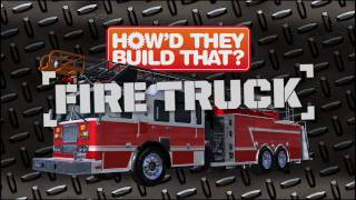 Ever Wonder how a Fire Truck is Made?