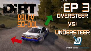 Oversteer and Understeer AND How to Beat Them || DiRT Rally School