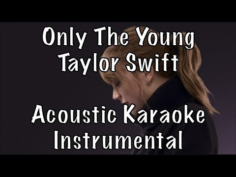 Taylor Swift - Only The Young (Featured in Miss Americana) acoustic karaoke instrumental