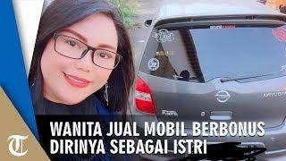 Wanita Jual Mobil Berbonuskan Dirinya sebagai Istri, 'Hanya yang Berminat Membeli Keduanya'