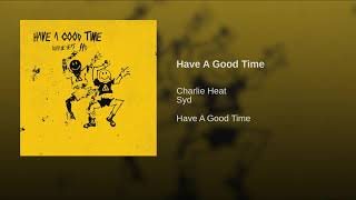 Charlie Heat   Have A Good Time