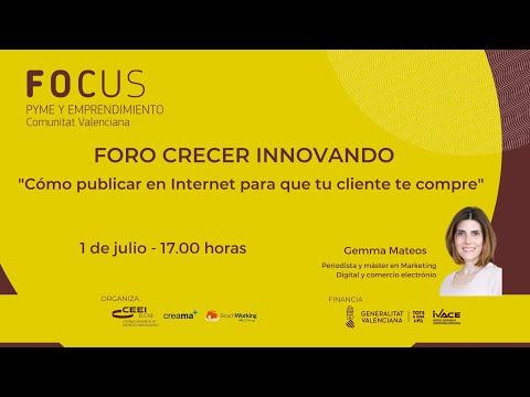 Foro Crecer Innovando Creama - Sesión 4. Cómo publicar en Internet para que tu cliente te compre[;;;][;;;]