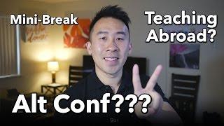 Alt Conf, VidCon, Teaching Abroad, Mini-Break Updates