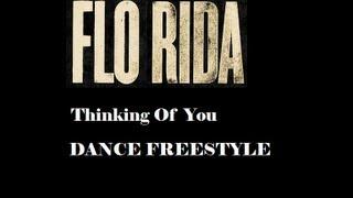 THINKING OF YOU! FLO RIDA! (Freestyle Dance)