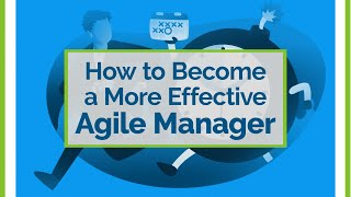 How to Become a More Effective Agile Manager