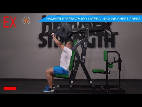 Chest Exercises - HAMMER STRENGTH ISO LATERAL INCLINE CHEST PRESS