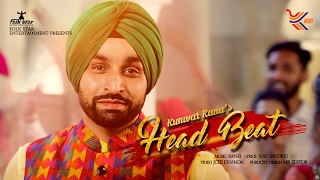 HEAD BEAT  KUNWAR RANA    NEW PUNJABI SONG 2017   OFFICIAL FULL VIDEO HD