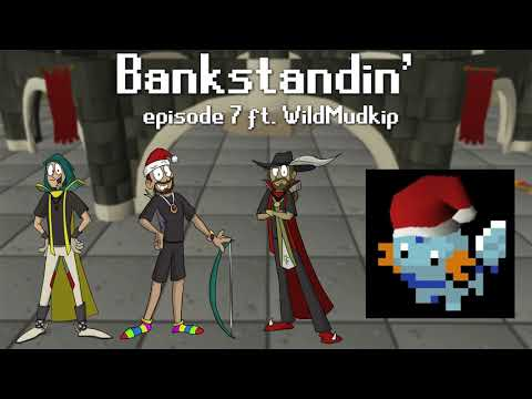 Bankstandin' | Episode 7 ft. WildMudkip