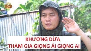 Khương Dừa tham gia Giọng ải giọng ai, clip chế của bà Nguyễn Thị Ngân!!!