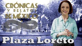 Crónicas y relatos de México - Plaza Loreto