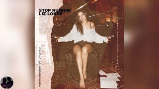 "Liz Lokre   Stop Runnin' (From The Motion Picture ""Little Italy"")"