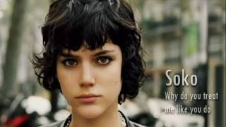 SoKo - Why do you treat me like you do?