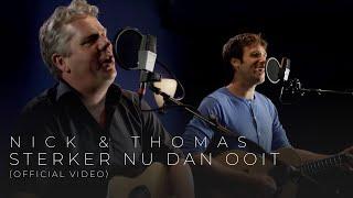 Nick & Thoma  - Sterker Nu Dan Ooit