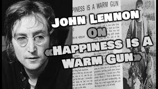 "John Lennon On ""Happiness Is A Warm Gun"""