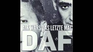 DAF - Als Wärs Das Letzte Mal (VV303 Nex Gen Version) 2016.