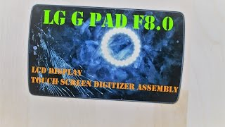 LG G Pad F 8.0 V496 - LCD Display Touch Screen Digitizer Assembly Replacement
