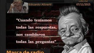 Eduardo Aliverti  Audio  Editorial  Del 7/ 11/ 2015  Marca De Radio