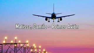 Matisse, Camilo   Primer Avión (LetraLyrics)