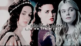 The Black Sisters | Are We There Yet?