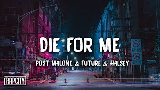 Post Malone   Die For Me Ft. Future & Halsey (Lyrics)