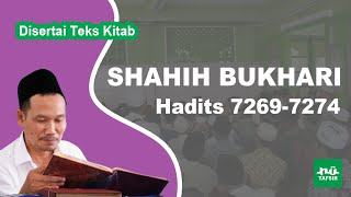 Kitab Shahih Bukhari # Hadits 7269-7274 # KH. Ahmad Bahauddin Nursalim