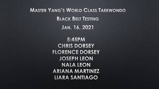 Black Belt Testing - 1/16/2021 - 5:45pm - Chris, Florence, Joseph, Nala, Ariana, Liara