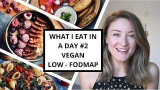 What I Eat In A Day #2 - Vegan, LowFODMAP Nutrition