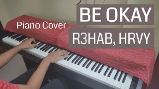 Be Okay - R3HAB , HRVY \\ Piano Cover