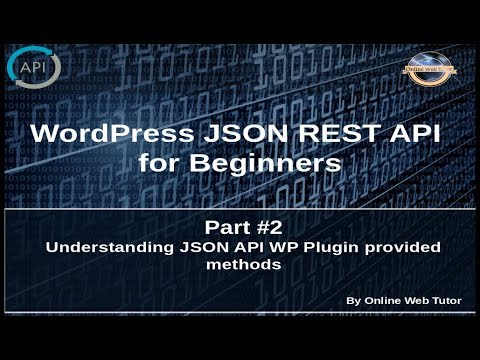 Wordpress JSON REST API Tutorial For Beginners(#2) Understanding JSON API WP Plugin Provided Methods Mp3