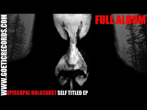 Episcopal Holocaust 'Episcopal Holocaust EP' (2011) COMPLETE ALBUM