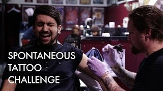 SPONTANEOUS TATTOO CHALLENGE