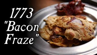 Bacon Pancakes?? – A 1773 Bacon Fraze