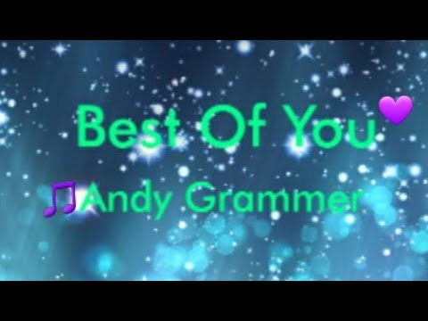 Andy Grammer - Best Of You (Lyrics Video)