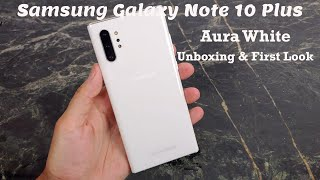 Samsung Galaxy Note 10 Plus Aura White Unboxing and Impressions