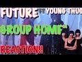 (REACTION) Future, Young Thug - Group Home