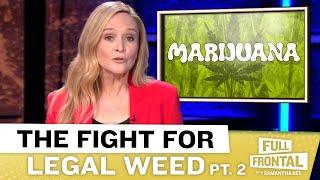 The Government Needs to (Puff Puff) Pass Marijuana Legalization Pt. 2