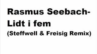 Rasmus Seebach   Lidt I Fem (Steffwell & Freisig Remix)