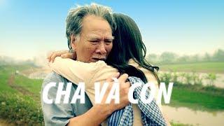 Viral Cha Và Con gái   Lấy nước mắt của người xem   Phim Tình Cảm Việt Nam Hay Nhất 2018