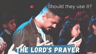 Lord's Prayer – Should they use it? Matt 6:9-13