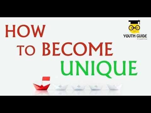 How To Be Unique In Life