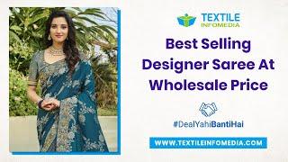 Designer Sarees Manufacturers for B2B Business and Resell Designer Sarees f