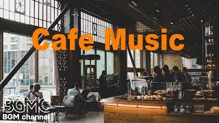 Afternoon Coffee Jazz - Relaxing Jazz Instrumental Background - Relax Cafe Music