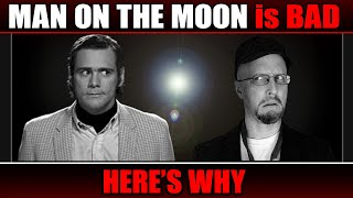 Man on the Moon is BAD, Here