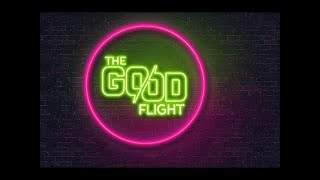 The Good Flight: Drone Podcast - Episode 1 - What is the Good Flight??
