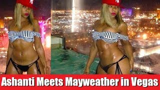 Ashanti Thotted Out By Floyd Mayweather in Vegas ???