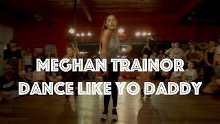 Meghan Trainor   Dance Like Yo Daddy | Hamilton Evans Choreography