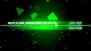 Mix by DJ Igor - Russian  Music Hits 2015 (#3)