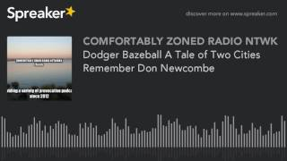 Dodger Bazeball: A Tale Of Two Cities Remember Don Newcombe
